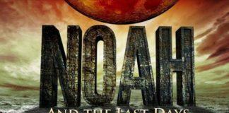 Ной и последние дни