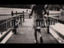 Jonathan & Melissa Helser - Beautiful Surrender