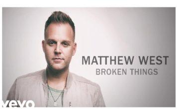 Matthew West - Broken Things